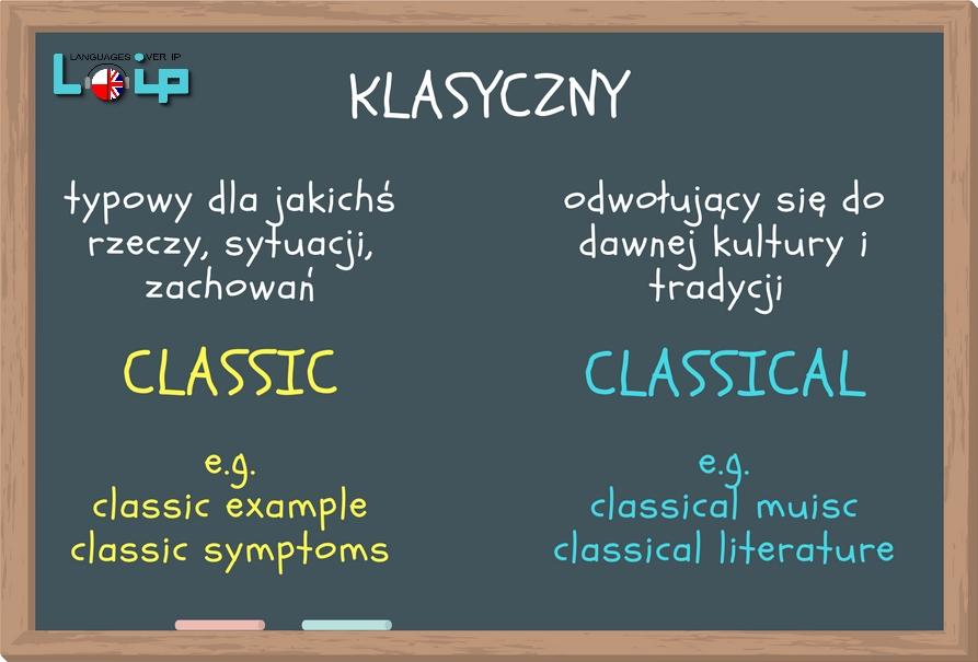 adjectives classic & classical - klasyczny przymiotniki -ic i -ical angielski z Loip