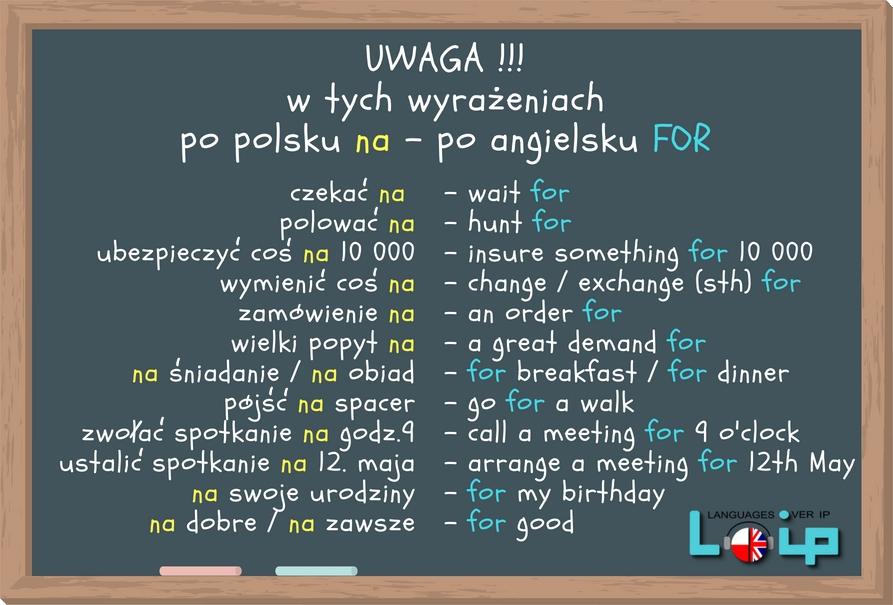 Wyrażenia z przyimkiem FOR (phrases with FOR) Po polsku NA, a po angielsku FOR - angielski z LOIP