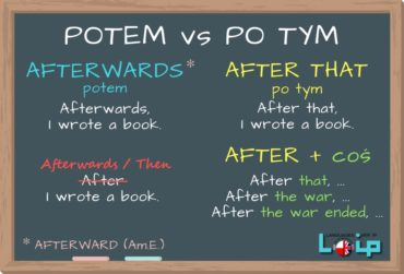 Potem (afterwards) i po tym (after that)