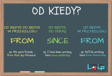 Polski przyimek OD (wskazujący moment poczatkowy) ma dwa angielskie odpowiedniki: FROM i SINCE. Sprawdź, czy poprawnie je stosujesz. EFL Angielski z LOIP.