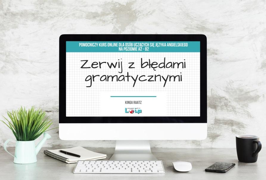 """Kurs angielskiego online """"Zerwij z błędami"""" Angielski online z LOIP"""