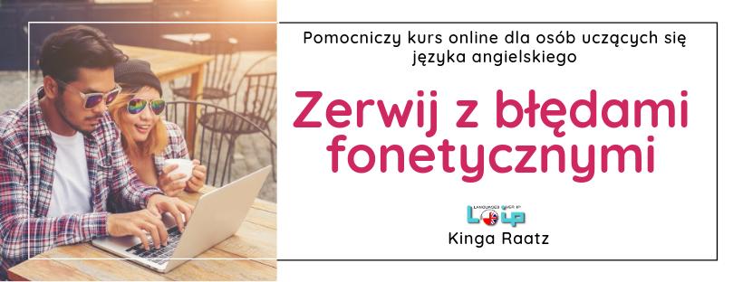 """Kurs """"Zerwij z błędami fonetycznymi"""" Loip Angielski online."""