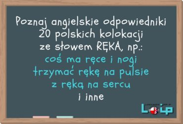 Angielskie odpowiedniki 20 polskich kolokacji z rzeczownikiem RĘKA