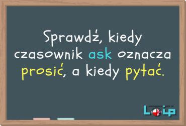 ASK: pytać lub prosić